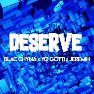 Blac Chyna - Deserve ft. Yo Gotti & Jeremih